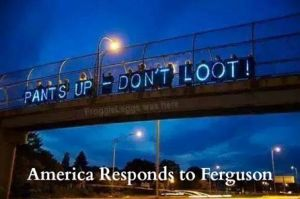 ferguson  pants up dont loot